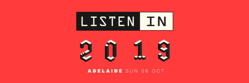 Listen In Adelaide 2019