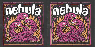Nebula (USA) Holy Shit They're Back OZ NZ Tour 2020