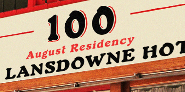 100 August Residency at The Lansdowne