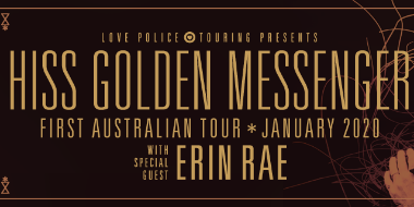 HISS GOLDEN MESSENGER (USA) With ERIN RAE