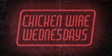 CHICKEN WIRE WEDNESDAYS