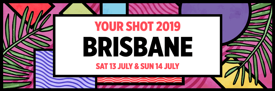YOUR SHOT BRISBANE