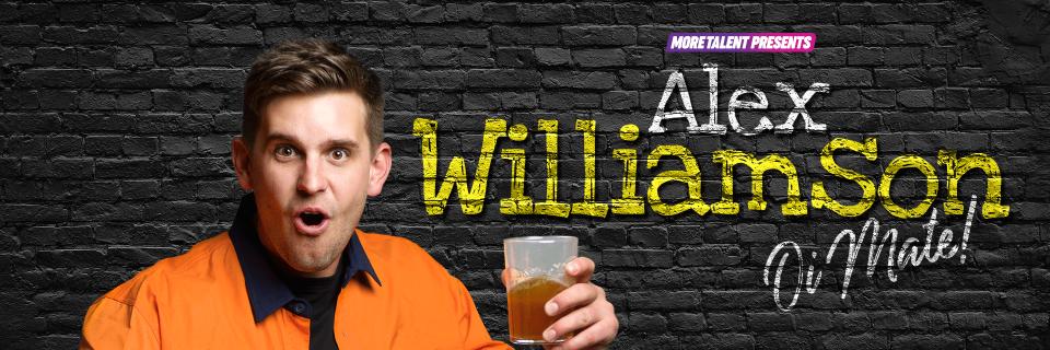 Alex Williamson Oi Mate Tour