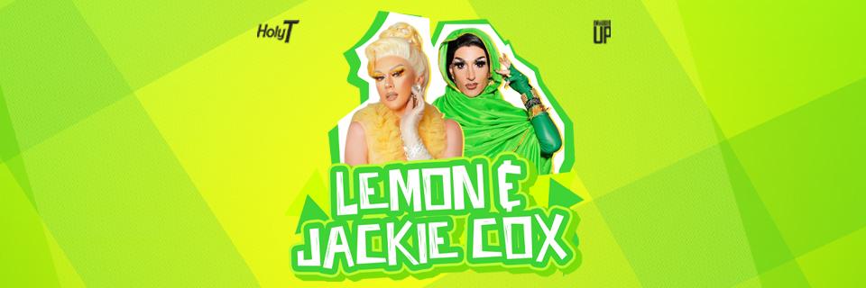 Lemon & Jackie Cox - Manchester - (18+ Event)