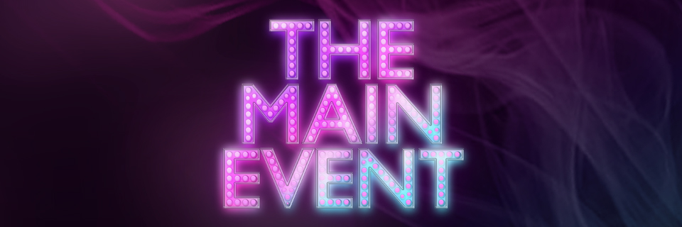 The Main Event - London 30th July 2022 (14+ Event)
